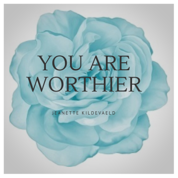 Jeanette Kildevæld Your Are Worthier (1)